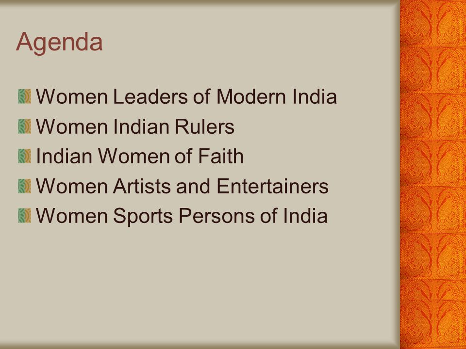 Agenda Women Leaders of Modern India Women Indian Rulers