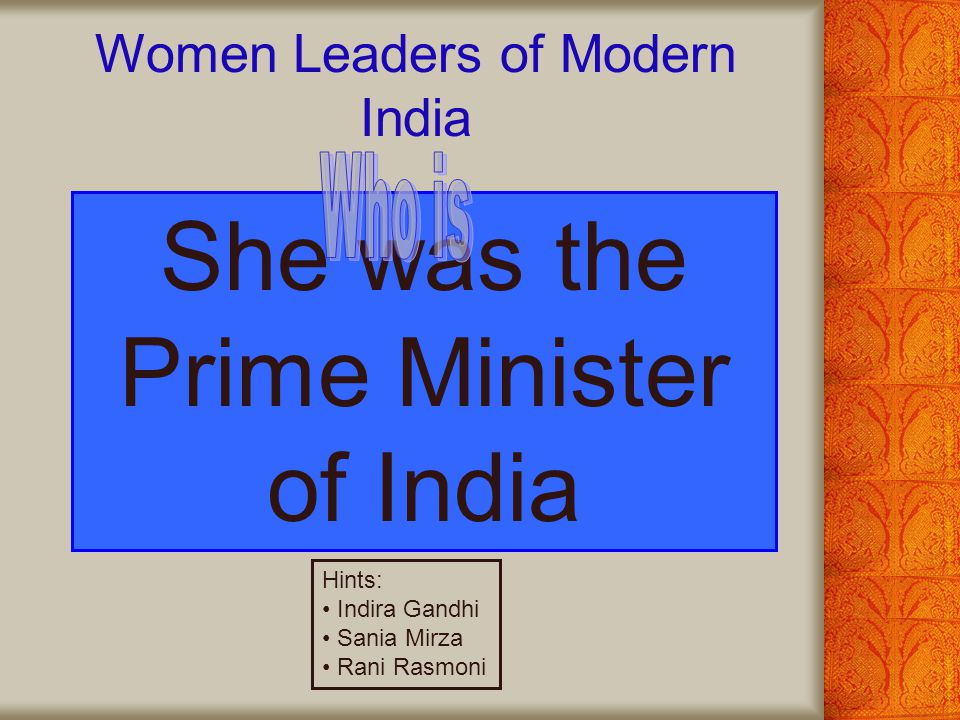She was the Prime Minister of India