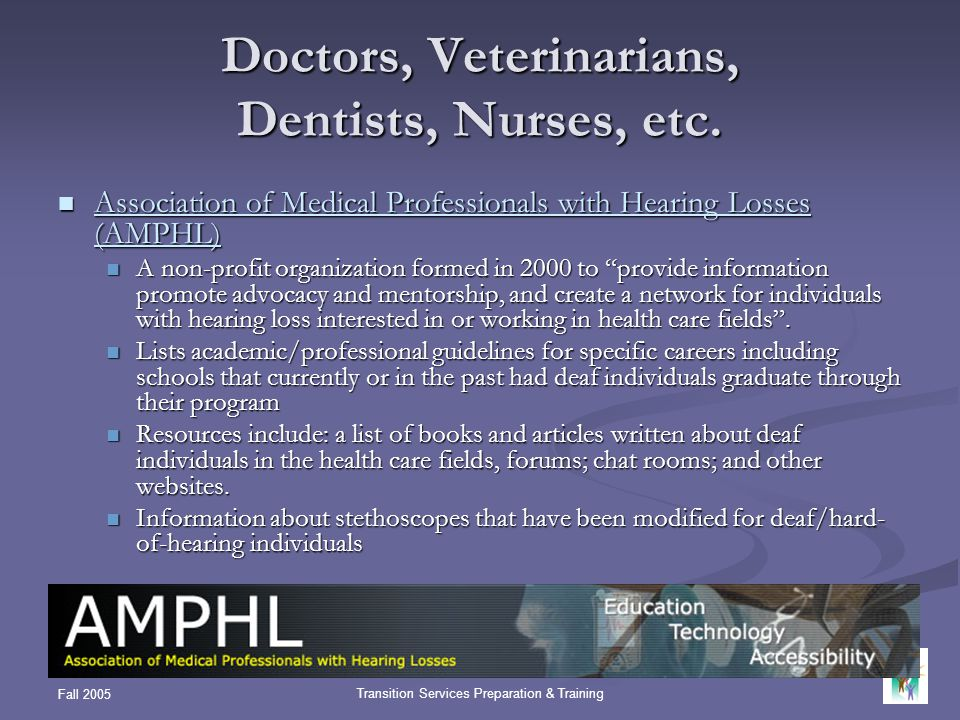 Doctors, Veterinarians, Dentists, Nurses, etc.