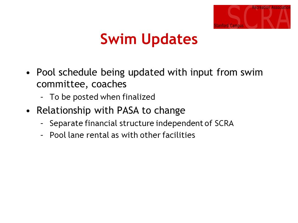 Swim Updates Pool schedule being updated with input from swim committee, coaches. To be posted when finalized.