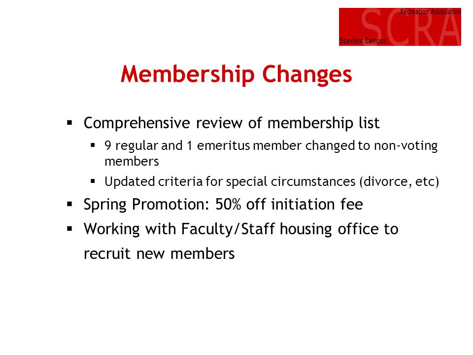 Membership Changes Comprehensive review of membership list