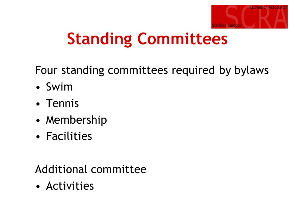 Standing Committees Four standing committees required by bylaws Swim