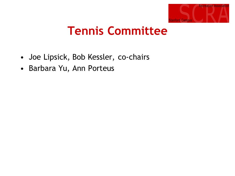 Tennis Committee Joe Lipsick, Bob Kessler, co-chairs