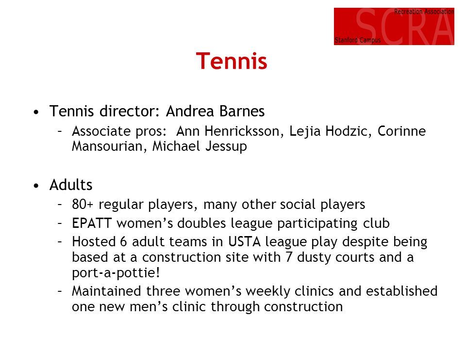 Tennis • Tennis director: Andrea Barnes Adults