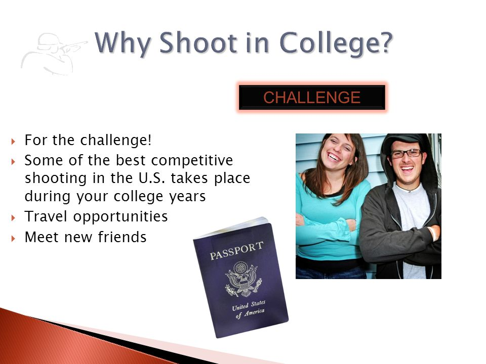 Why Shoot in College CHALLENGE For the challenge!