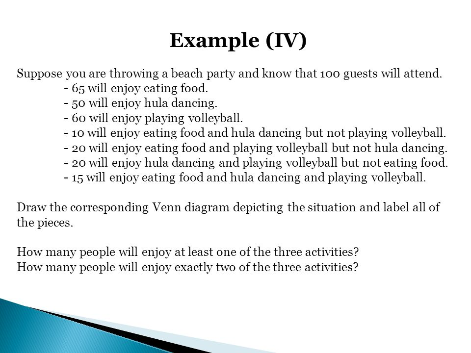 Example (IV) Suppose you are throwing a beach party and know that 100 guests will attend. - 65 will enjoy eating food.