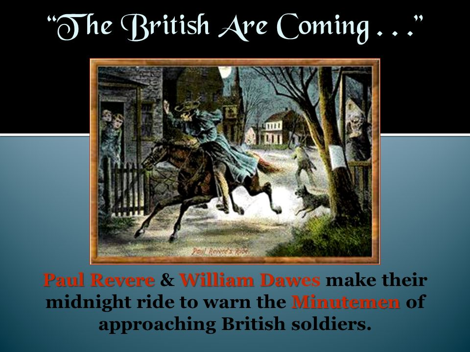 The British Are Coming . . .