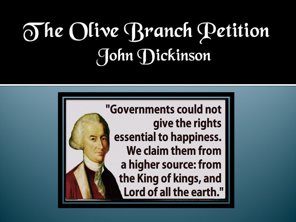 The Olive Branch Petition John Dickinson