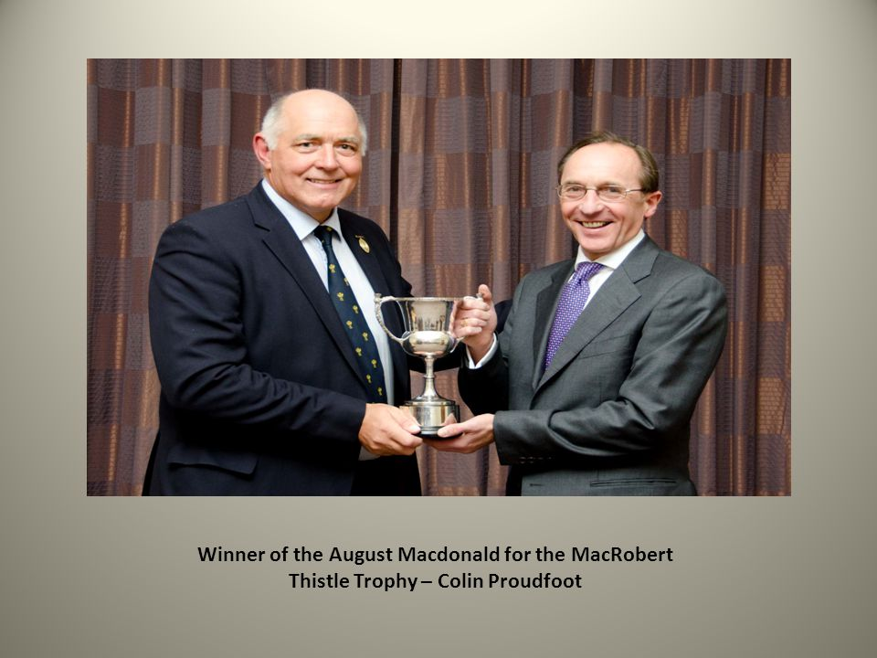 Winner of the August Macdonald for the MacRobert Thistle Trophy – Colin Proudfoot