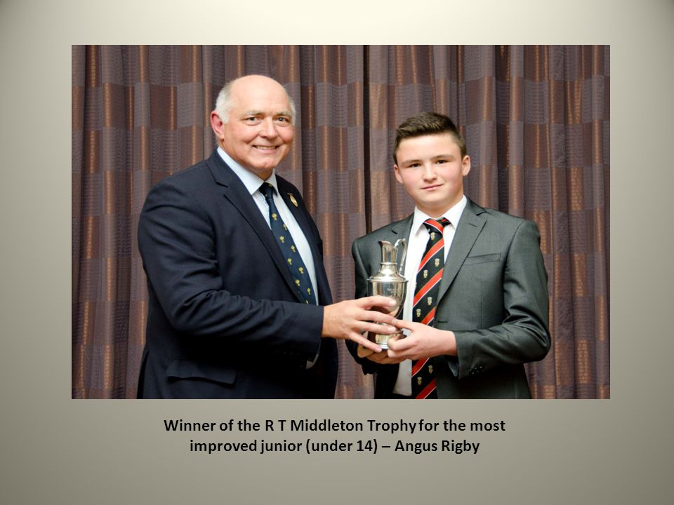 Winner of the R T Middleton Trophy for the most improved junior (under 14) – Angus Rigby