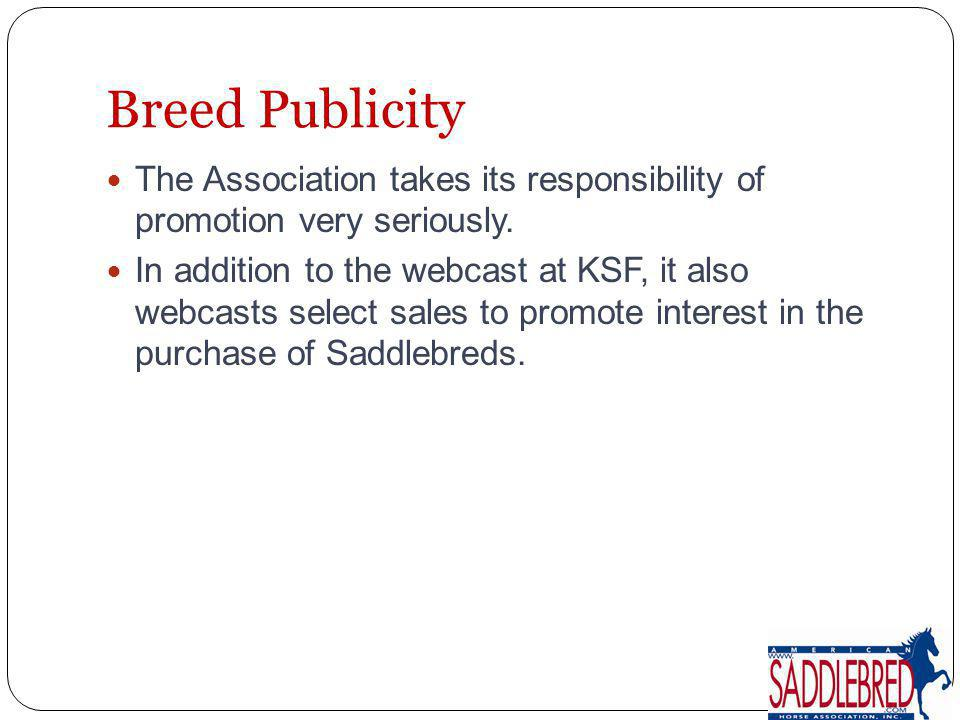 Breed Publicity The Association takes its responsibility of promotion very seriously.
