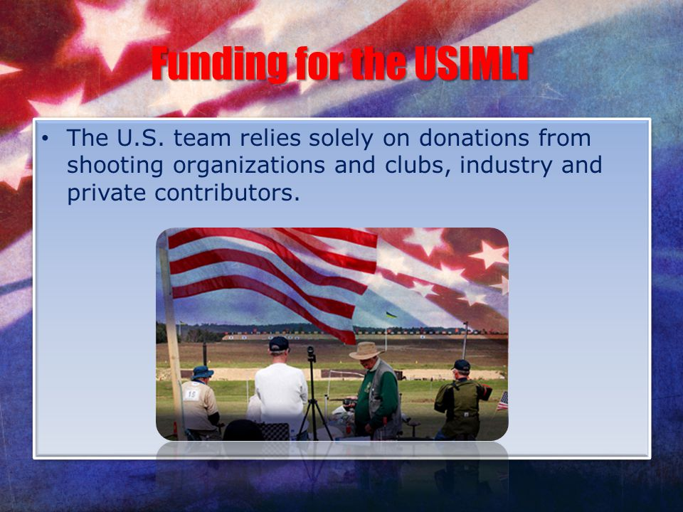 Funding for the USIMLT The U.S.