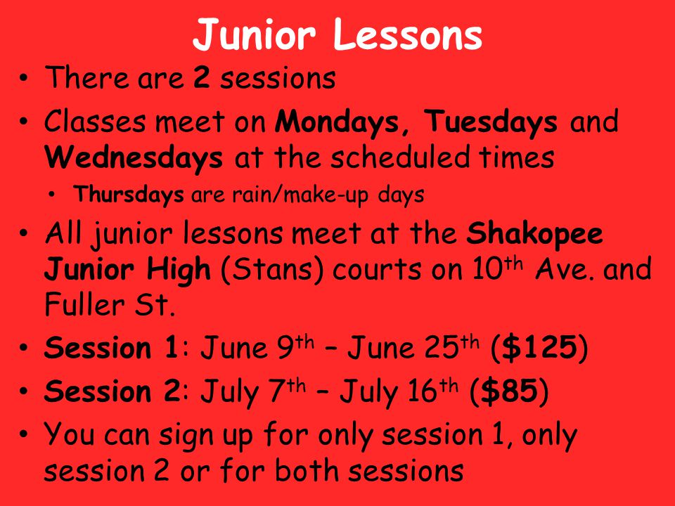Junior Lessons There are 2 sessions