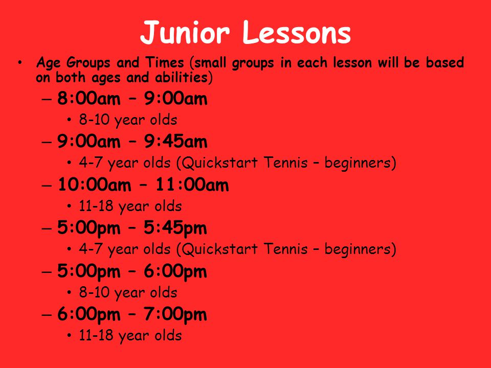 Junior Lessons 8:00am – 9:00am 9:00am – 9:45am 10:00am – 11:00am