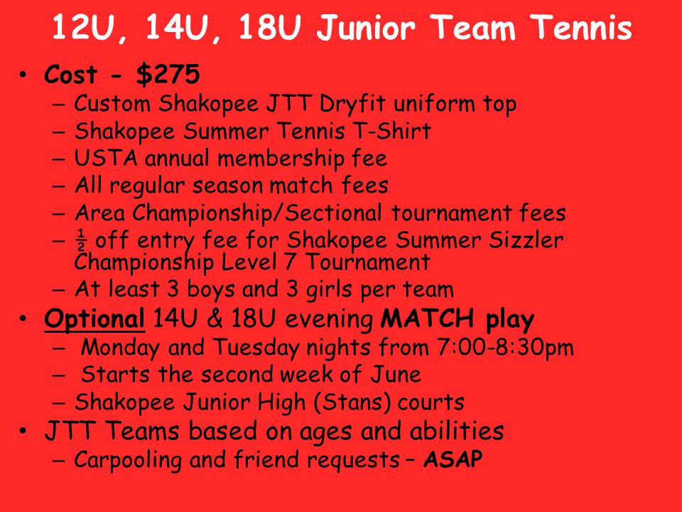 12U, 14U, 18U Junior Team Tennis Cost - $275