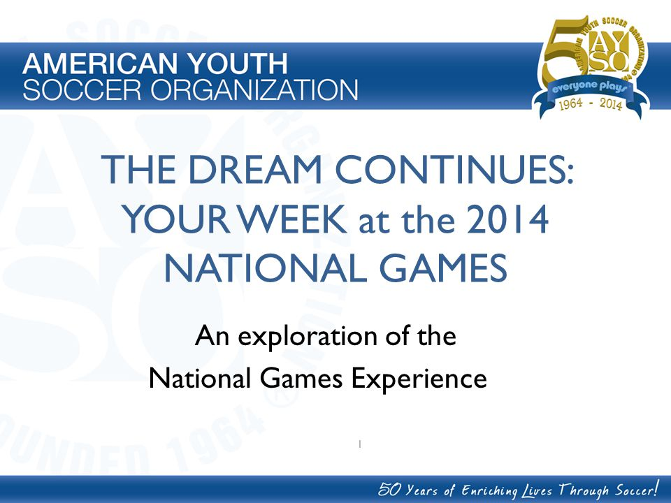 THE DREAM CONTINUES: YOUR WEEK at the 2014 NATIONAL GAMES