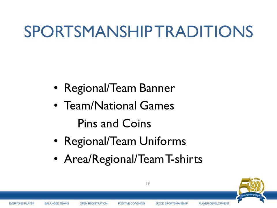 SPORTSMANSHIP TRADITIONS
