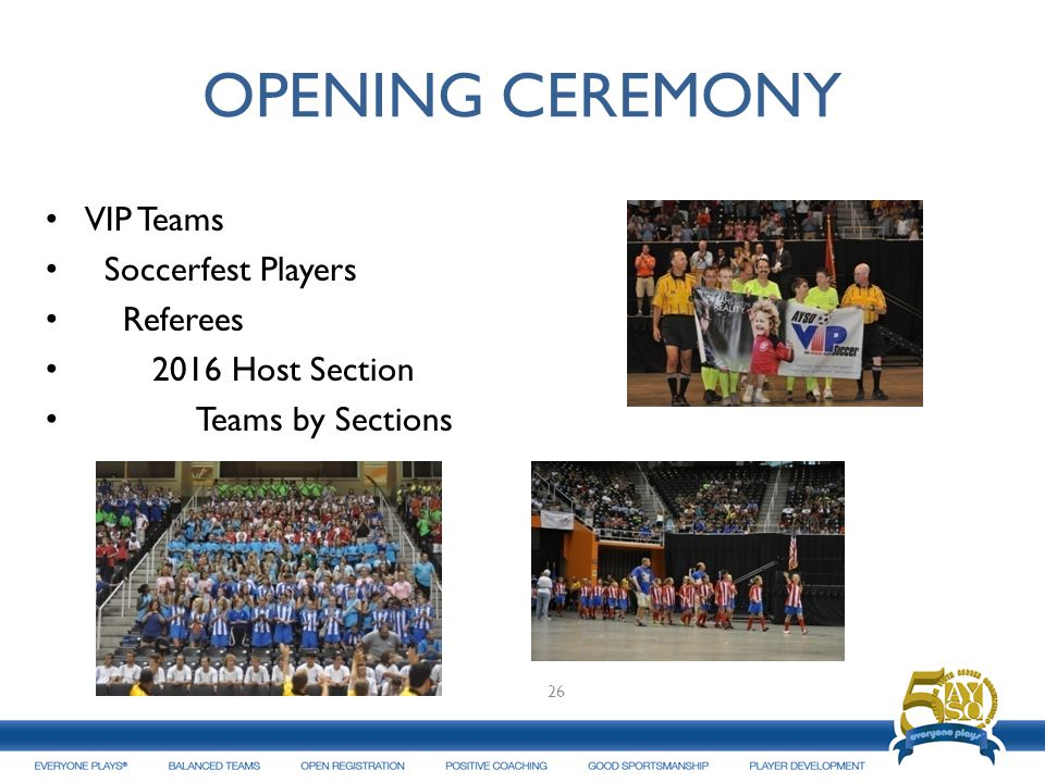 OPENING CEREMONY VIP Teams Soccerfest Players Referees