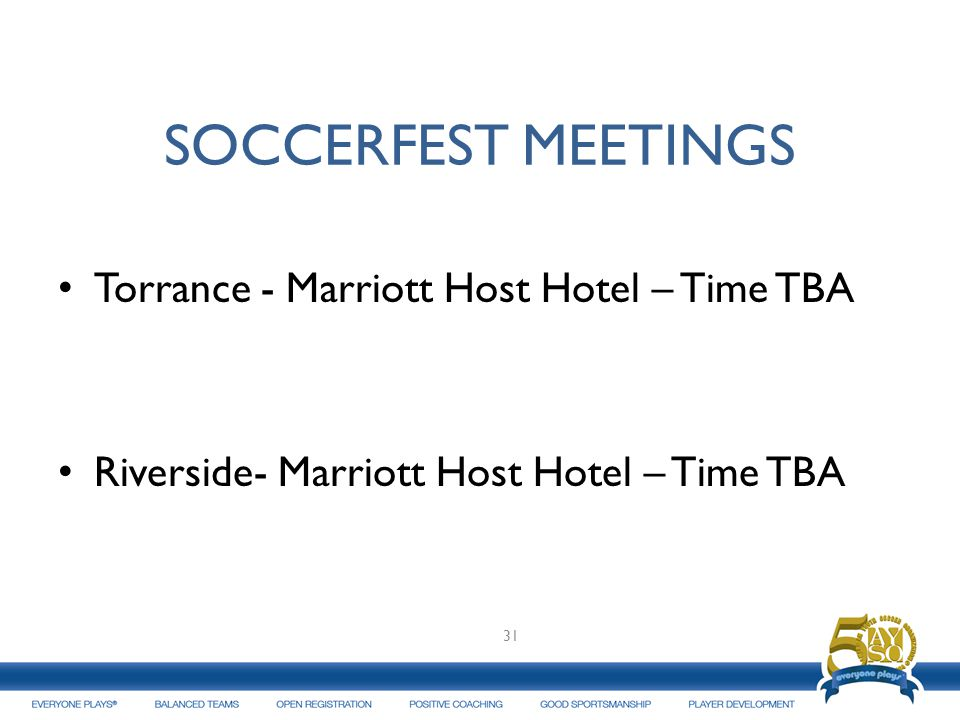 SOCCERFEST MEETINGS Torrance - Marriott Host Hotel – Time TBA