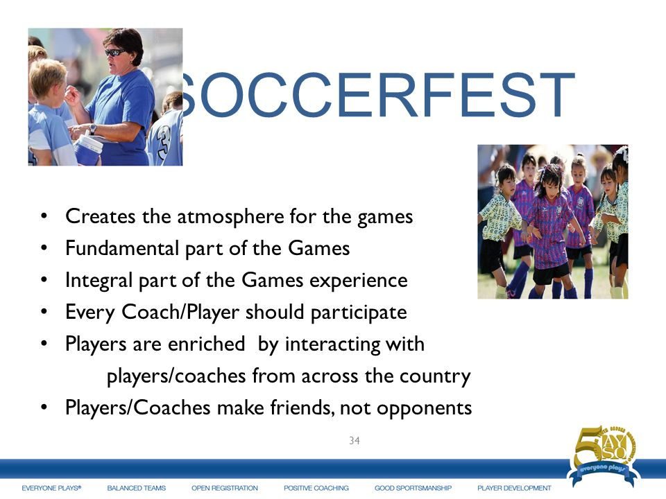 SOCCERFEST Creates the atmosphere for the games