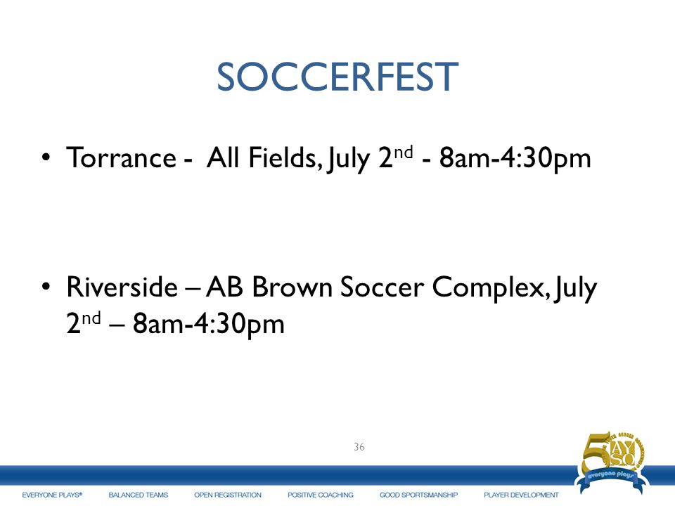 SOCCERFEST Torrance - All Fields, July 2nd - 8am-4:30pm