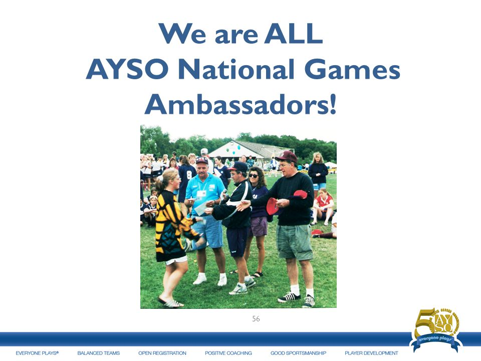 We are ALL AYSO National Games Ambassadors!
