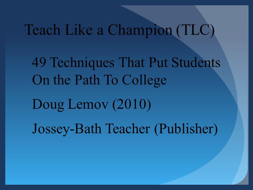 Teach Like a Champion (TLC)