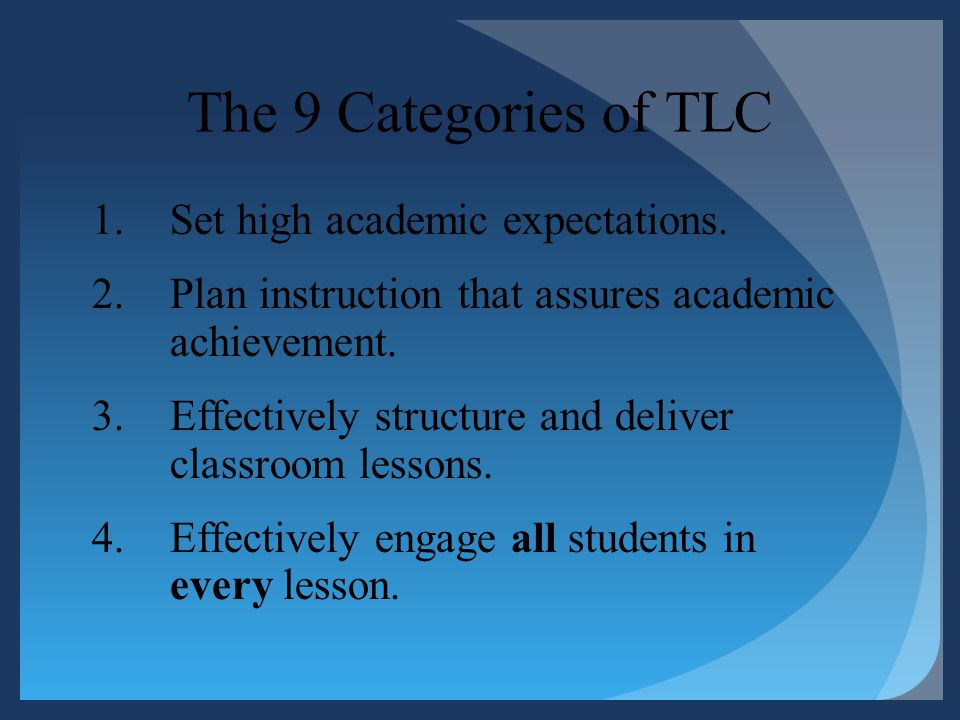 The 9 Categories of TLC Set high academic expectations.