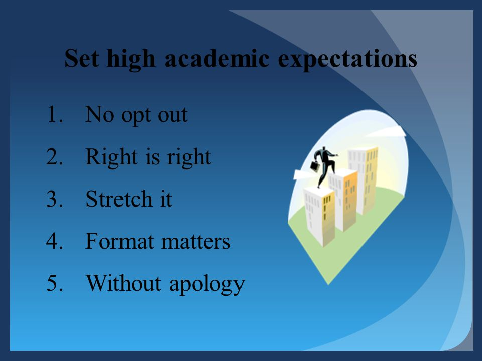 Set high academic expectations