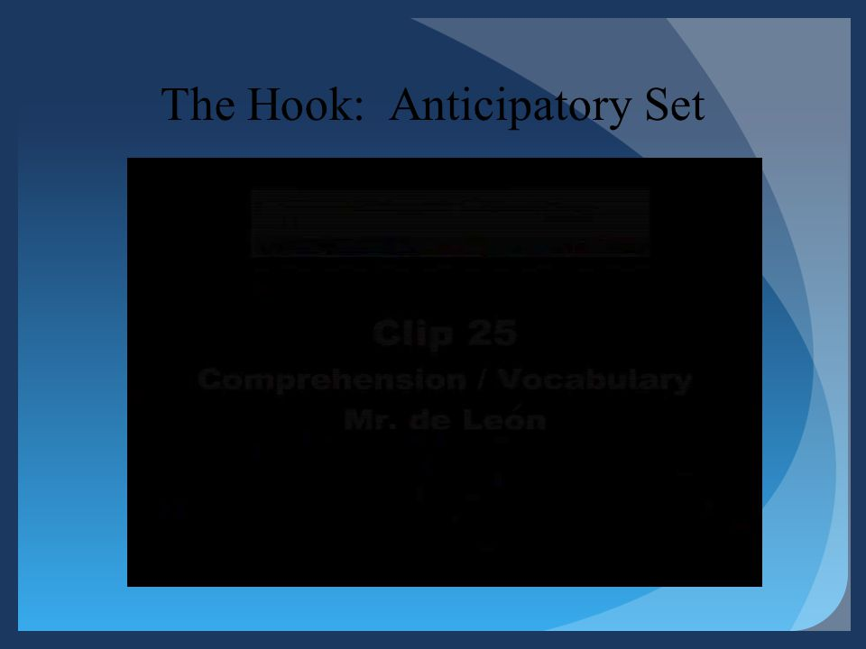 The Hook: Anticipatory Set