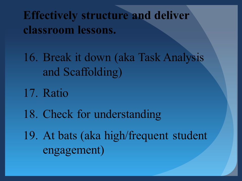 Effectively structure and deliver classroom lessons.