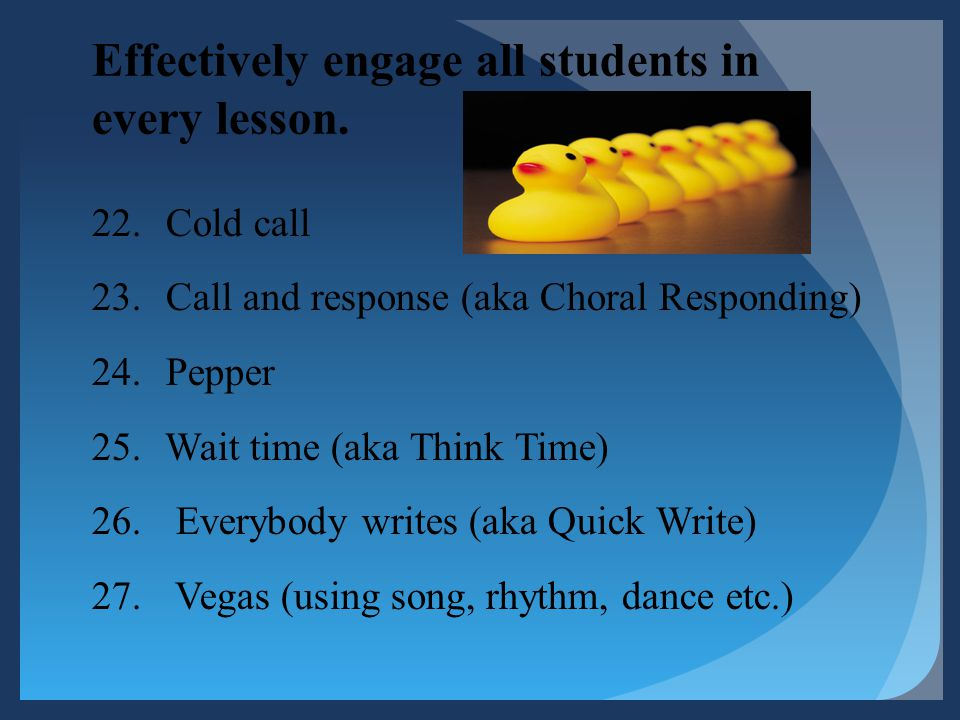 Effectively engage all students in every lesson.