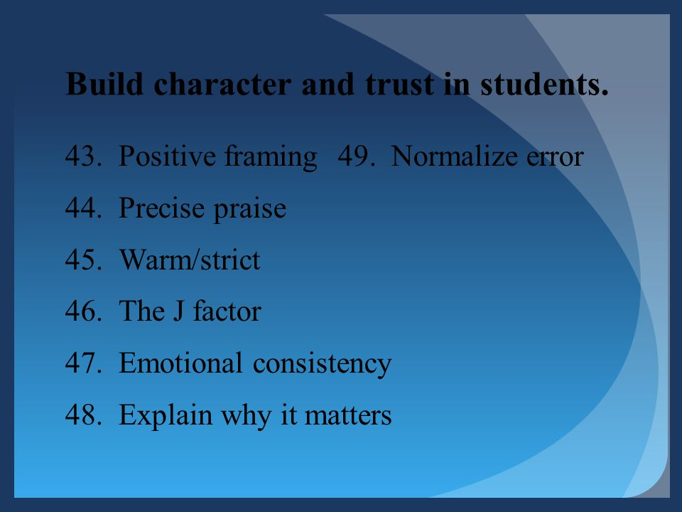 Build character and trust in students.