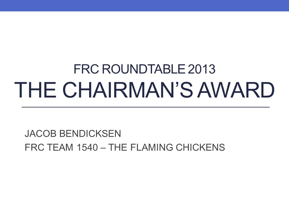 FRC ROUNDTABLE 2013 The chairman's Award