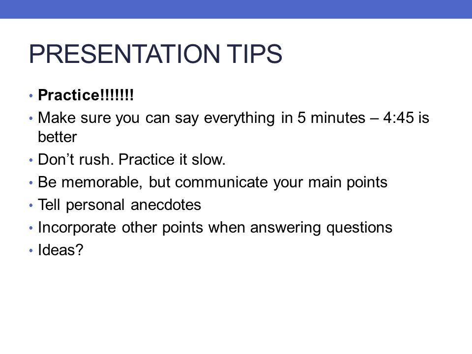 PRESENTATION TIPS Practice!!!!!!!