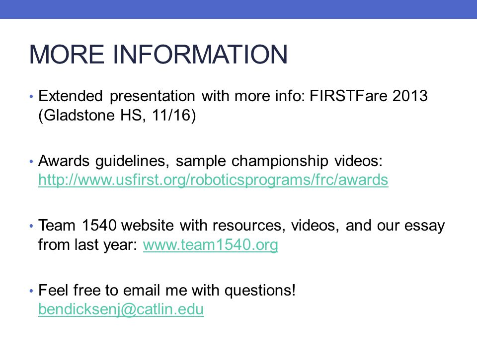 MORE INFORMATION Extended presentation with more info: FIRSTFare 2013 (Gladstone HS, 11/16)