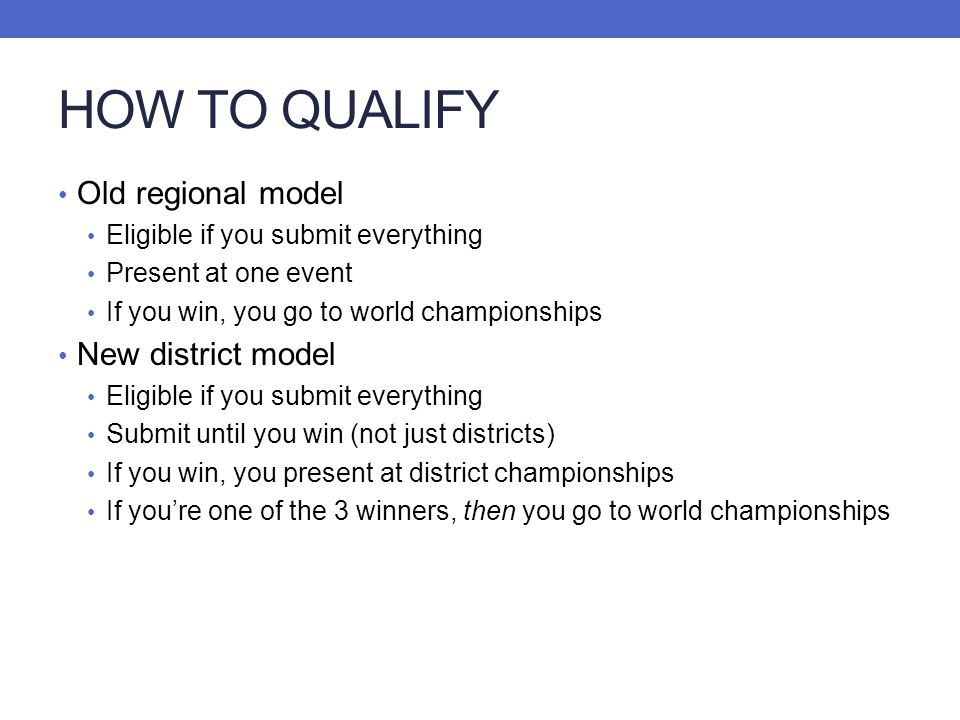 HOW TO QUALIFY Old regional model New district model