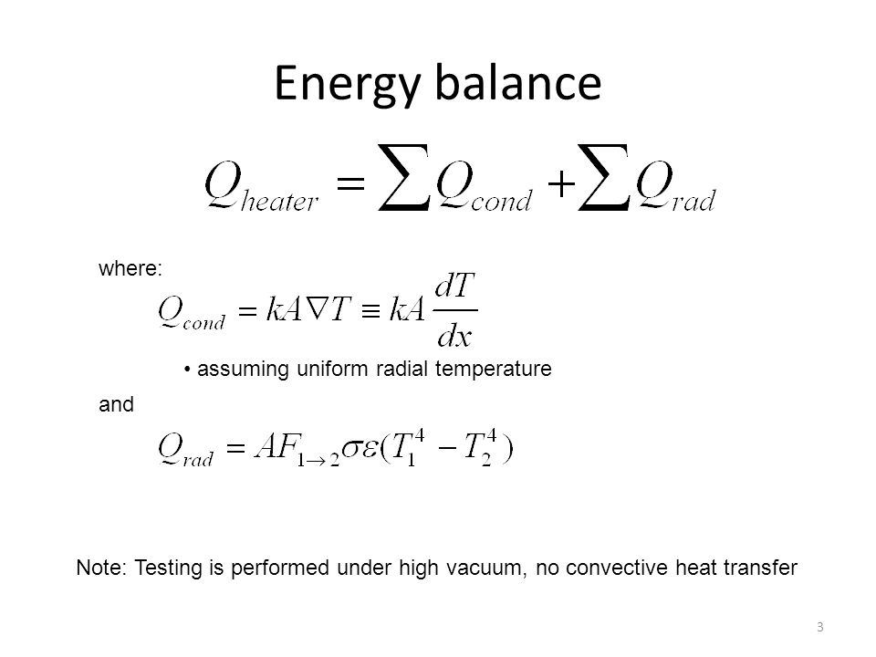 Energy balance where: assuming uniform radial temperature and