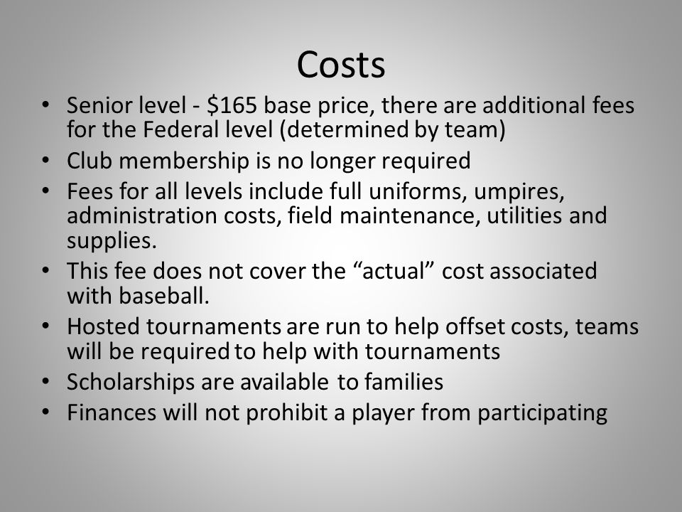 Costs Senior level - $165 base price, there are additional fees for the Federal level (determined by team)