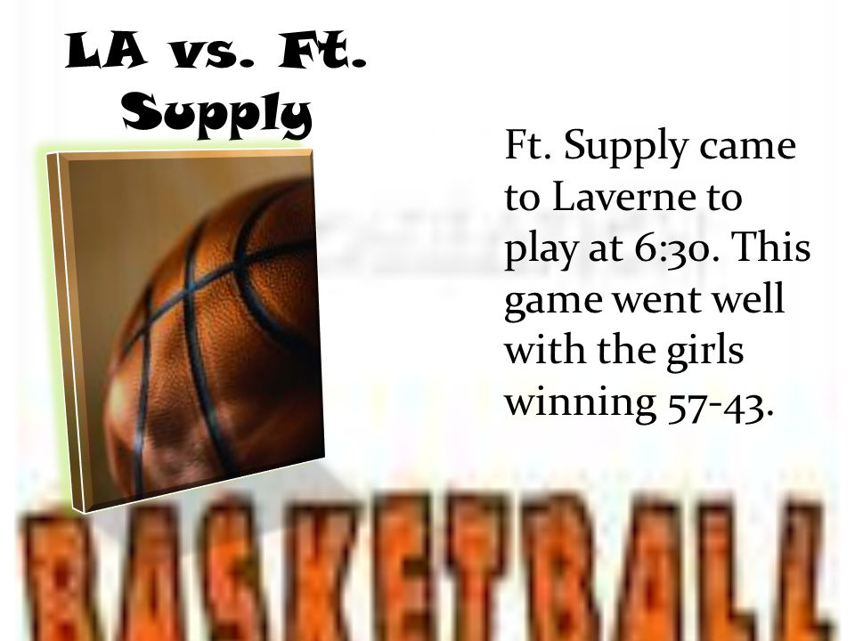 LA vs. Ft. Supply Ft. Supply came to Laverne to play at 6:30.