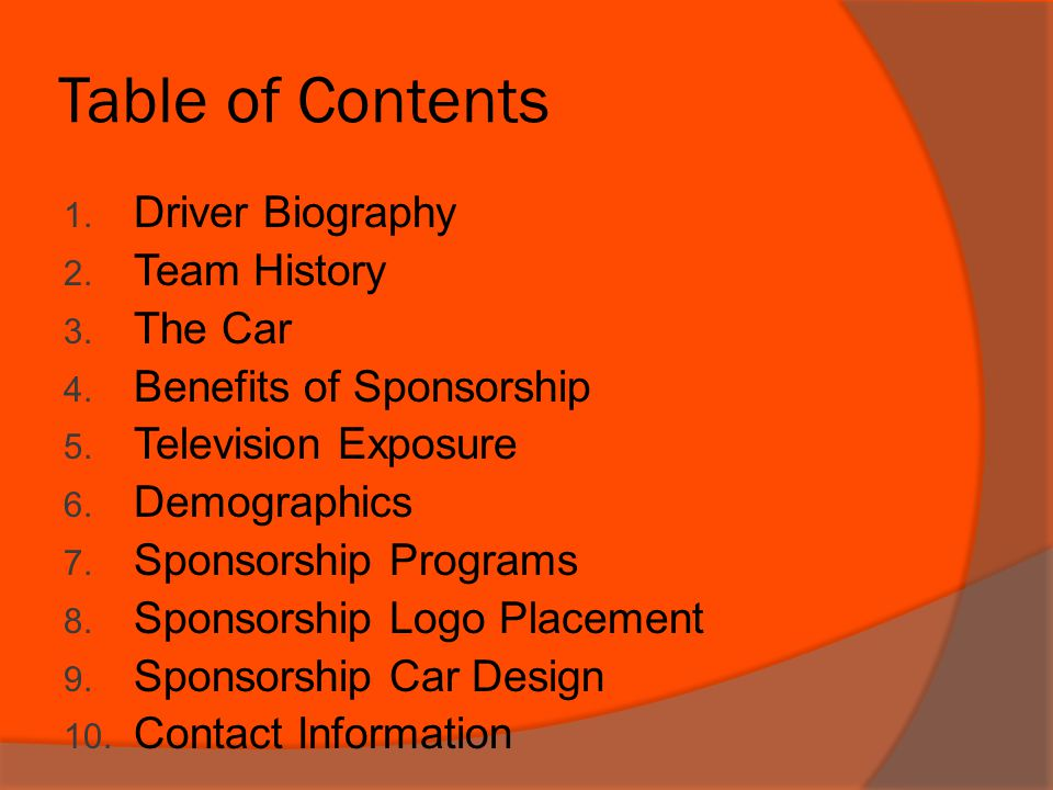 Table of Contents Driver Biography Team History The Car