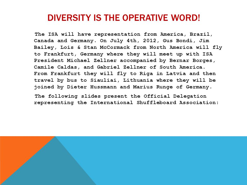 Diversity is the operative word!