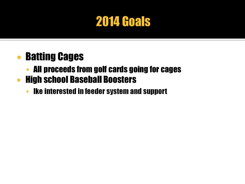 2014 Goals Batting Cages High school Baseball Boosters