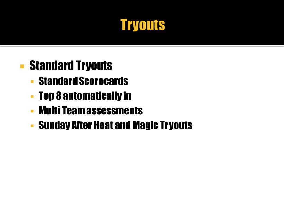 Tryouts Standard Tryouts Standard Scorecards Top 8 automatically in