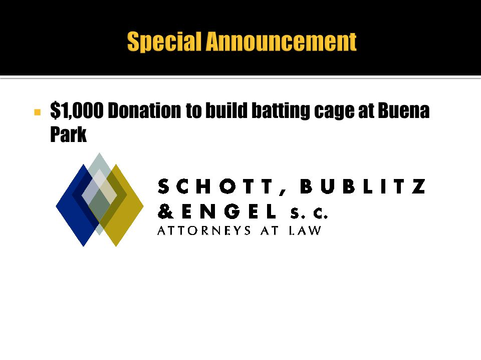 Special Announcement $1,000 Donation to build batting cage at Buena Park