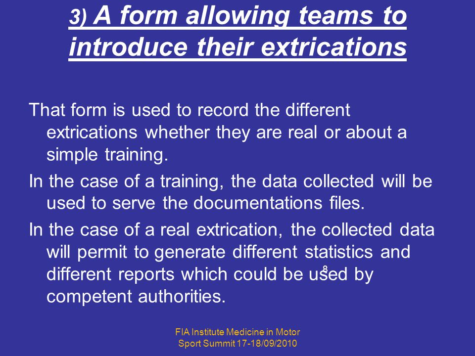 3) A form allowing teams to introduce their extrications