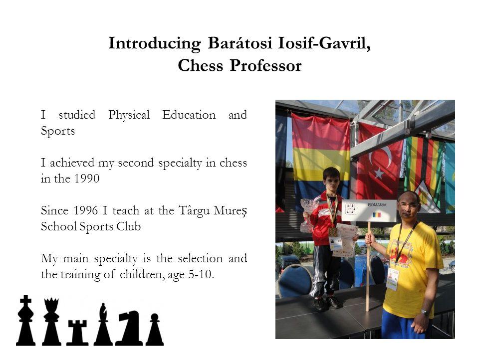Introducing Barátosi Iosif-Gavril, Chess Professor