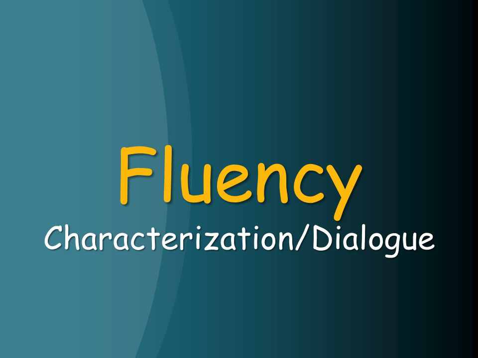 Fluency Characterization/Dialogue