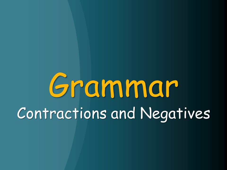 Grammar Contractions and Negatives
