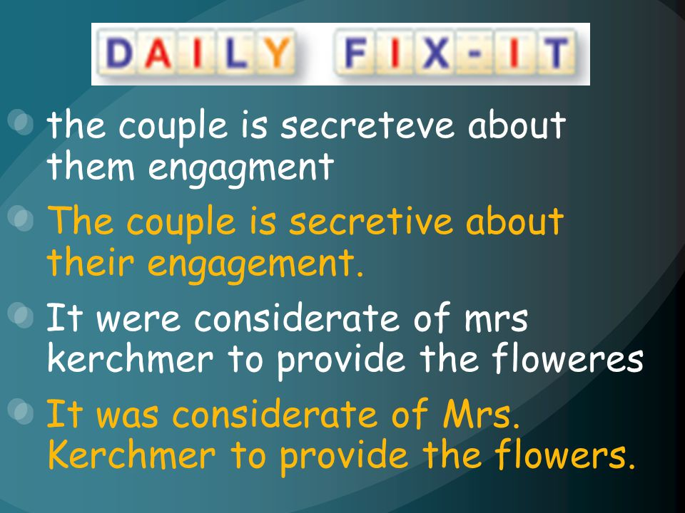 the couple is secreteve about them engagment